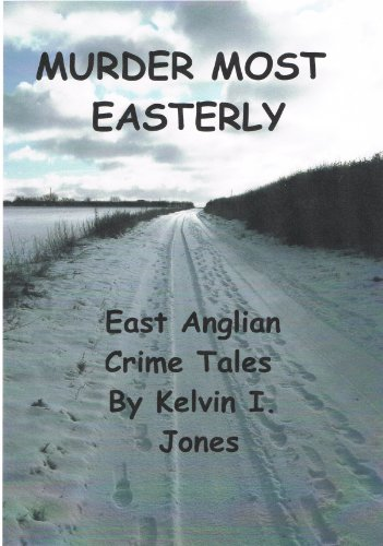 Murder Most Easterly: East Anglian Crime Tales PDF