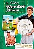 Werder-Album: Unvergessliche Sprüche, Fotos, Anekdoten