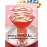 Zero Proof Cocktails: Alcohol-Free Beverages for Every Occasion by Liz Scott