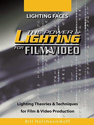 The Power Of Lighting For Film & Video: Lighting Faces