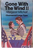 Gone with the Wind: v. 2 (Charnwood Library) Margaret Mitchell