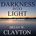 Darkness into Light | Brian Clayton