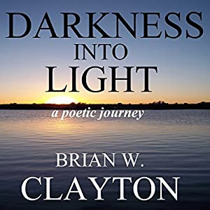 Darkness into Light | [Brian Clayton]
