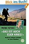 Das ist auch euer Krieg!: Deutsche So...