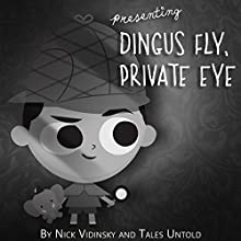Dingus Fly, Private Eye | Livre audio Auteur(s) :  Tales Untold, Nick Vidinsky Narrateur(s) : Drew Kallen