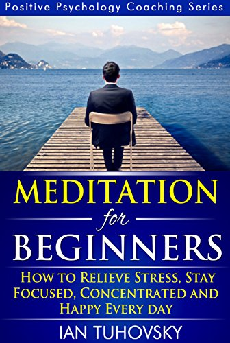 Meditation: Beginner's Guide: How To Meditate by Ian Tuhovsky ebook deal