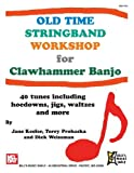 img - for Old Time Stringband Workshop for Clawhammer Banjo by Jane Keefer, Terry Prohaska, Dick Weissman (2011) Paperback book / textbook / text book