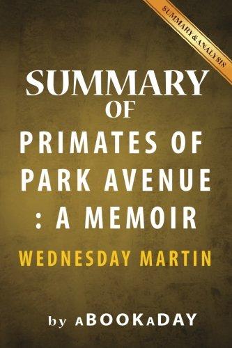 summary-of-primates-of-park-avenue-a-memoir-by-wednesday-martin-summary-analysis
