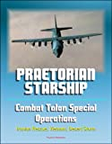 img - for Praetorian STARShip: The Untold Story of the Combat Talon Special Forces Operations - Infiltration, Exfiltration, Surface to Air Recovery System, Fulton Recovery, Iranian Rescue, Vietnam, Desert Storm book / textbook / text book