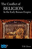 img - for The Conflict of Religion in the Early Roman Empire book / textbook / text book