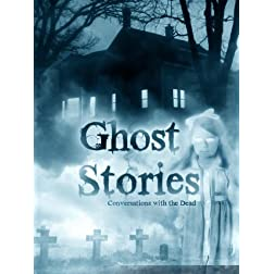 Ghost Stories: Conversations with the Dead