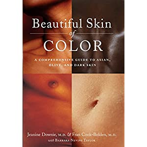 Beautiful Skin of Color: A Comprehensive Guide to Asian, Olive, and Dark Skin
