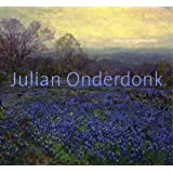 Julian Onderdonk: American Impressionist (Dallas Museum of Art Publications)by William Rudolph