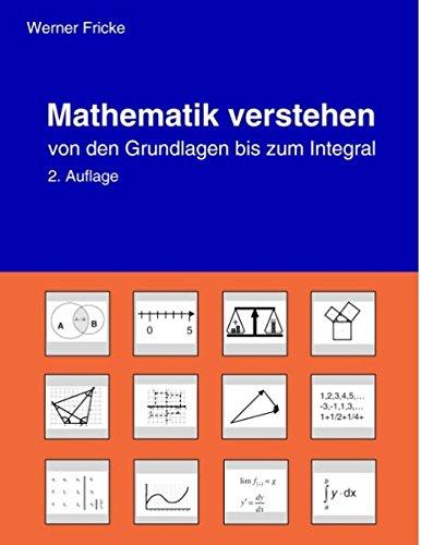 Mathematik verstehen: Von den Grundlagen bis zum Integral