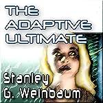 The Adaptive Ultimate | Stanley G. Weinbaum