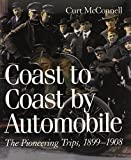 img - for Coast to Coast by Automobile: The Pioneering Trips, 1899-1908 book / textbook / text book