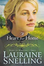 A Heart for Home (Home to Blessing, Book 3) by Snelling, Lauraine published by Bethany House Publishers (2011) [Paperback]