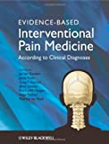 Evidence-based Interventional Pain Practice: According to Clinical Diagnoses