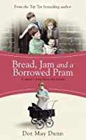 Bread, Jam and a Borrowed Pram: A Nurse's Story From the Streets