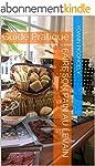 Faire son pain au levain: Guide Pratique