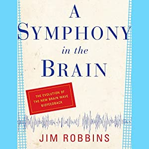 A Symphony in the Brain Hörbuch