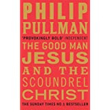 The Good Man Jesus and the Scoundrel Christby Philip Pullman