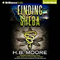 Finding Sheba: An Omar Zagouri Thriller (       UNABRIDGED) by H. B. Moore Narrated by Bon Shaw