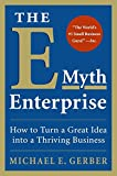 The E - Myth Enterpris: How to Turn a Gr...