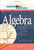 img - for Homework Helpers: Algebra (Homework Helpers) by Denise Szecsei (2006-04-20) book / textbook / text book