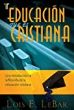 img - for Educacion que es cristiana (Education That Is Christian) (Spanish Version) (Spanish Edition) book / textbook / text book