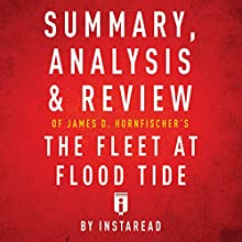 Summary, Analysis & Review of James D. Hornfischer's The Fleet at Flood Tide by Instaread Audiobook by  Instaread Narrated by Sam Scholl