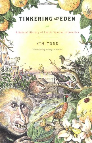 Tinkering with Eden: A Natural History of Exotic Species...