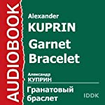 Garnet Bracelet [Russian Edition] | Alexander Kuprin