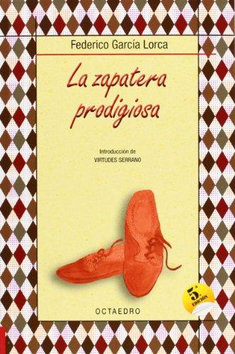 La zapatera prodigiosa: Farsa violenta en dos actos (Biblioteca Básica)