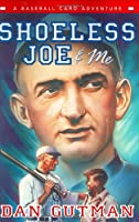 Shoeless Joe & Me (Baseball Card Adventures)