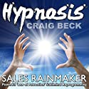 Sales Rainmaker: Law of Attraction Hypnosis  by Craig Beck Narrated by Craig Beck