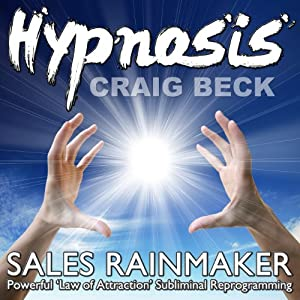 Sales Rainmaker: Law of Attraction Hypnosis | [Craig Beck]