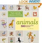Two-Hour Cross-Stitch: Animals: 300 Q...