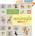 Two-Hour Cross-Stitch: Animals: 300 Q...