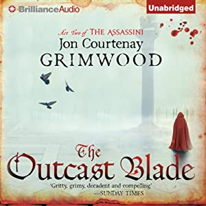 The Outcast Blade: Act Two of the Assassini | [Jon Courtenay Grimwood]