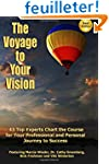 The Voyage to Your Vision: Top Expert...
