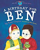 A Birthday for Ben - Children with hearing difficulty - (Moonbeam childrens books award winner 2009) - Special Stories Series 2 (Special Stories Seeries 2) (Volume 1)