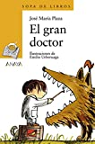 img - for El gran doctor (Sopa De Libros / Soup of Books) (Spanish Edition) book / textbook / text book