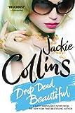 Drop Dead Beautiful: A Novel