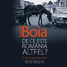 De ce este România altfel? Audiobook by Lucian Boia Narrated by Lucian Boia