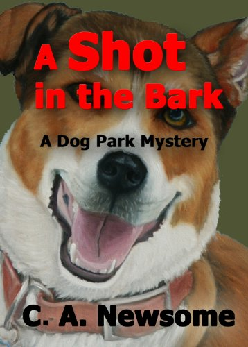 Kindle Daily Deals For Saturday, May 25 – New Bestsellers All at Bargain Prices! plus C. A. Newsome's A Shot in the Bark: A Dog Park Mystery (Lia Anderson Dog Park Mysteries)