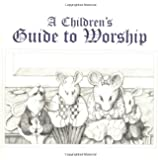 A Children's Guide To Worship