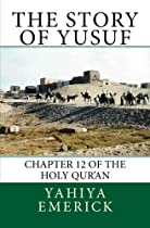The Story of Yusuf: Chapter 12 of the Holy Qur'an