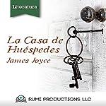 La Casa de Huespedes: (Dublineses) [Guest House (Dubliners)] | James Joyce