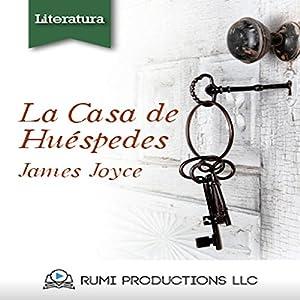La Casa de Huespedes: (Dublineses) [Guest House (Dubliners)] Audiobook